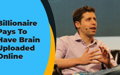 Billionaire Pays To Have Brain Uploaded Online