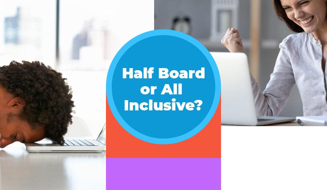 Half Board or All Inclusive?